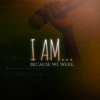 I AM…because we were!